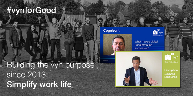 #vynforGood. Building the vyn purpose since 2013: Simplify work life.